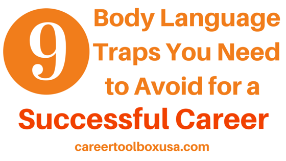 9 Body Language Traps You Need To Avoid For a Successful Career